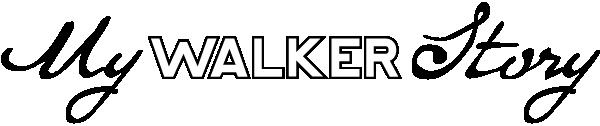 My Walker Story